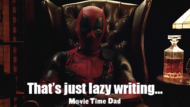 Deadpool that is just lazying writing Hocus Pocus