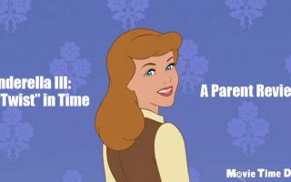 Cinderella III A Twist in Time: A parent review. Movie Time Dad.