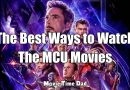 The Best Ways to Watch The MCU Movies